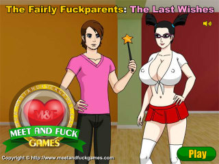 MeetNFuck mobile games free The Fairly Fuckparents The Last Wishes